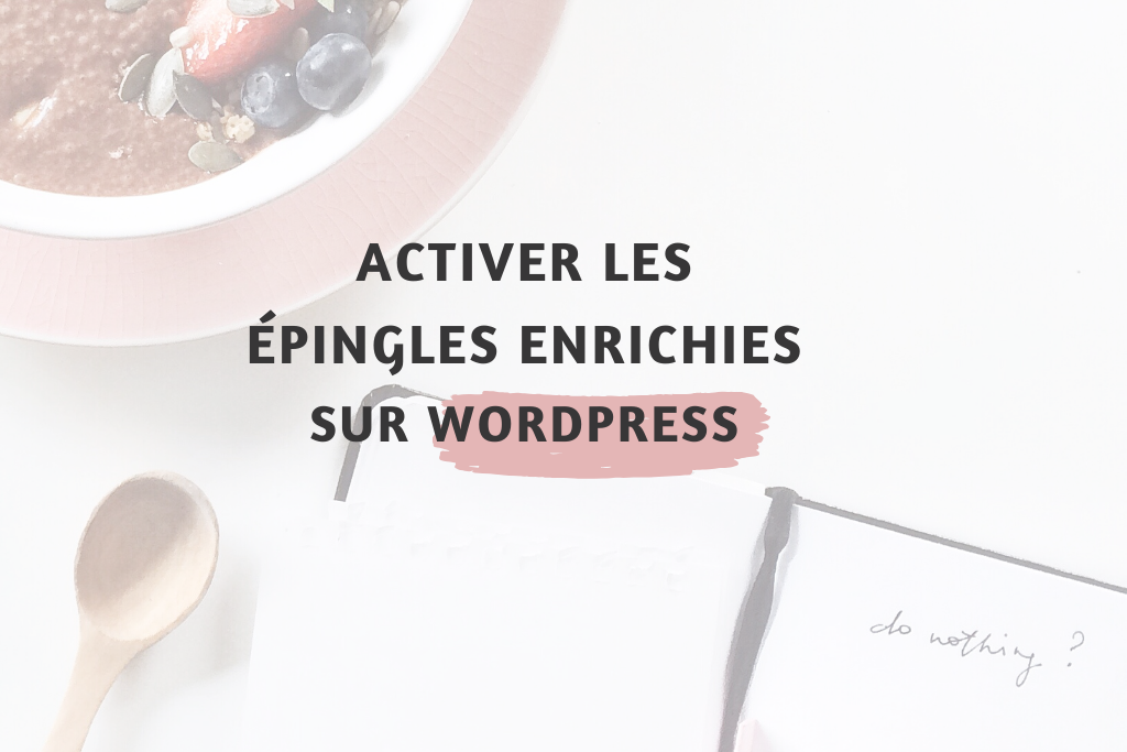 Activer les épingles enrichies Pinterest via wordpress