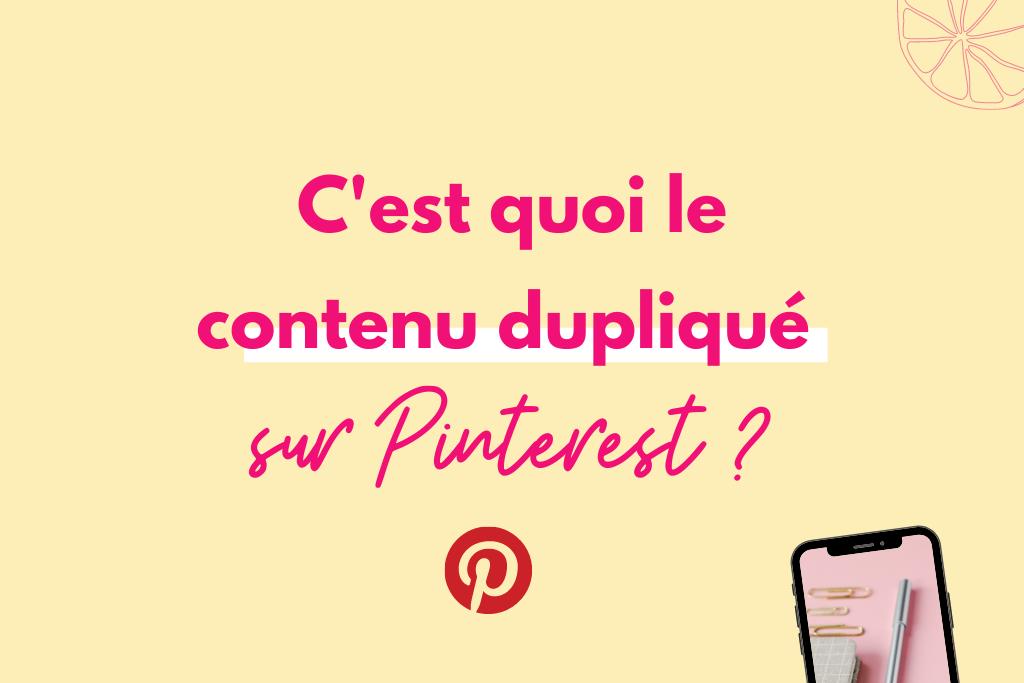 Le contenu dupliqué sur Pinterest et son impact sur la diffusion des épingles